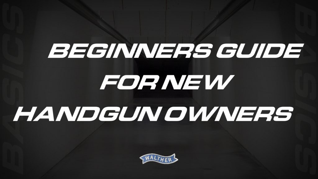 Beginners guide for new handgun owners - Tips for new shooters